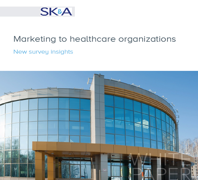 Marketing to healthcare organizations: new survey insights
